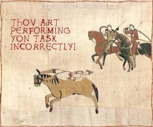 Thou art performing yon task incorrectly!